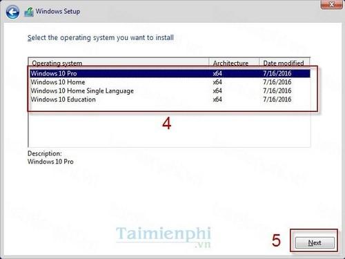 Bước 4:Chọn hệ điều hành Windows 10 muốn cài đặt, sau đó nhấn Next.
