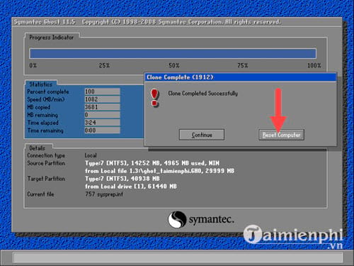 Bước 13: Đến khi có thông báo Clone completed succcessfully, hãy nhấn vào Reset Computer và để quá trình cài Windows thông qua file Ghost tự động được diễn ra nhé.