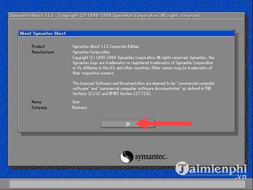 Bước 6: Bước tiếp theo đây quá quen thuộc với giao diện của phần mềm Ghost, hãy nhấn OK để bắt đầu sử dụng nhé.
