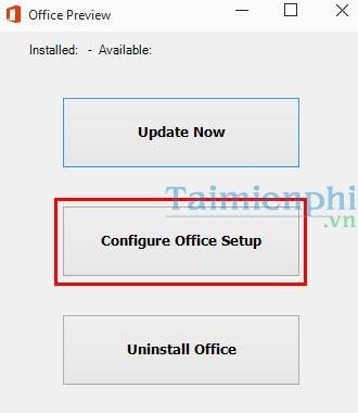 Bước 3: Click Configure Office Setup để thiết lập các thông số cần thiết