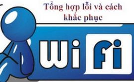 Lỗi wifi, các lỗi mạng wifi thường gặp và cách khắc phục