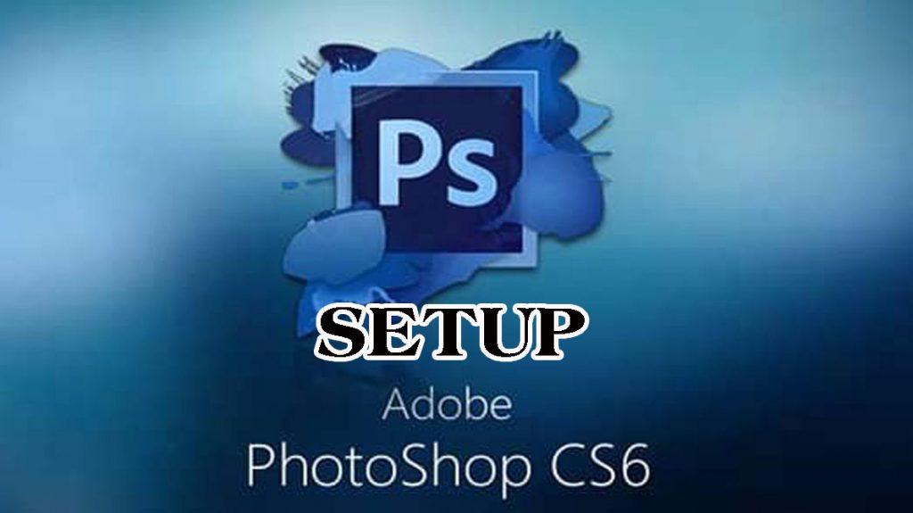 Hướng dẫn cách tải và cài đặt Photoshop CS6 (Full crack)