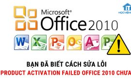 Sửa lỗi unlicensed product activation failed Office 2010, 2013