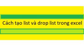 Cách tạo list và drop list trong excel , excel 2010