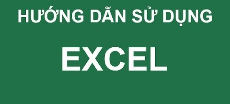 Hướng dẫn sử dụng excel cơ bản và excel 2003 , 2007 , 2010 , 2013 , 2016