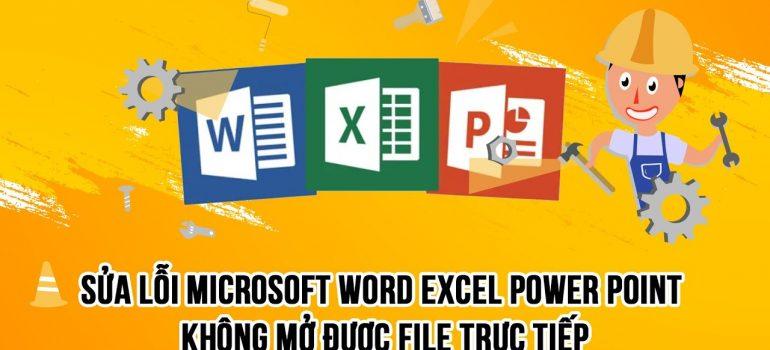 Cách sửa lỗi không mở được file word và excel