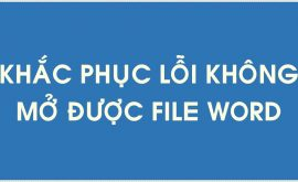 Khắc phục lỗi không mở được file word 2003,2007,2010,2013