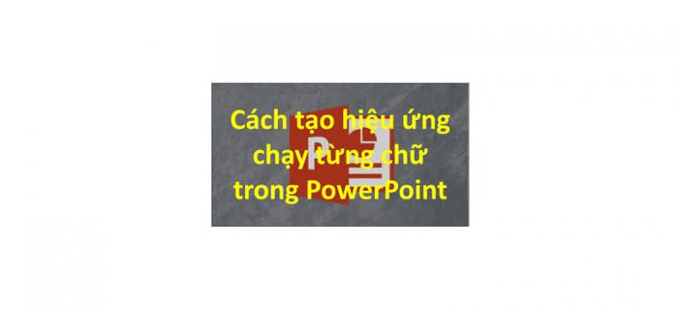Cách làm chạy chữ trong powerpoint 2010