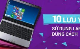Cách sử dụng laptop bền lâu