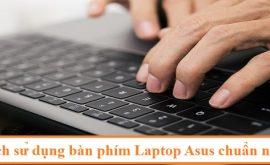 Cách sử dụng bàn phím laptop asus