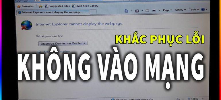 Cách xử lý khi máy tính không vào được mạng