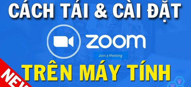 Hướng dẫn Cách Cài đặt phần mềm Zoom học trực tuyến
