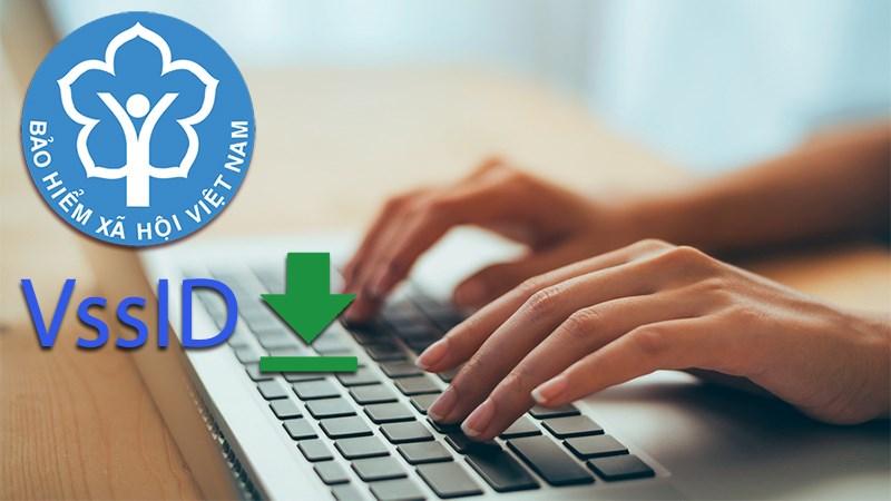 Hướng dẫn tải phần mềm VssID Bảo hiểm xã hội Trên máy tính