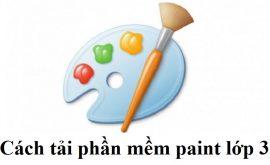 Hướng dẫn tải phần mềm Paint lớp 3 về máy tính nhanh, đơn giản