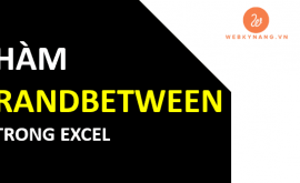 Hàm RANDBETWEEN – Số ngẫu nhiên không trùng trong Excel